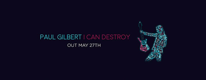 paul-gilbert-i-can-destroy-destacado
