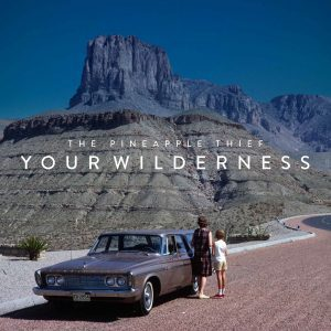 The Pineapple Thief - YOUR WILDERNESS - Kscope