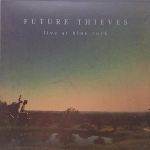 future_thieves-live_at_blue_rock