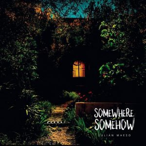 julian-maeso-publica-nuevo-disco-somewhere-somehow